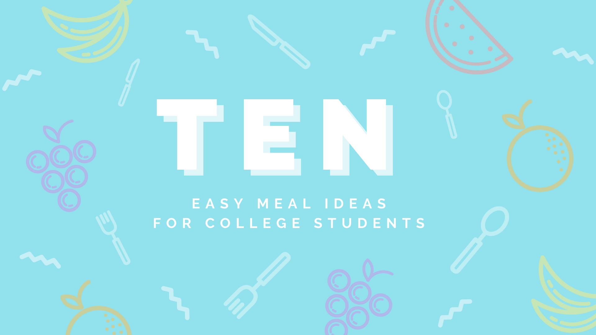 Easy Meal Ideas for College Students