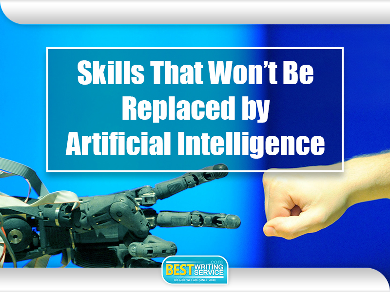 Skills That Won't Be Replaced by Artificial Intelligence