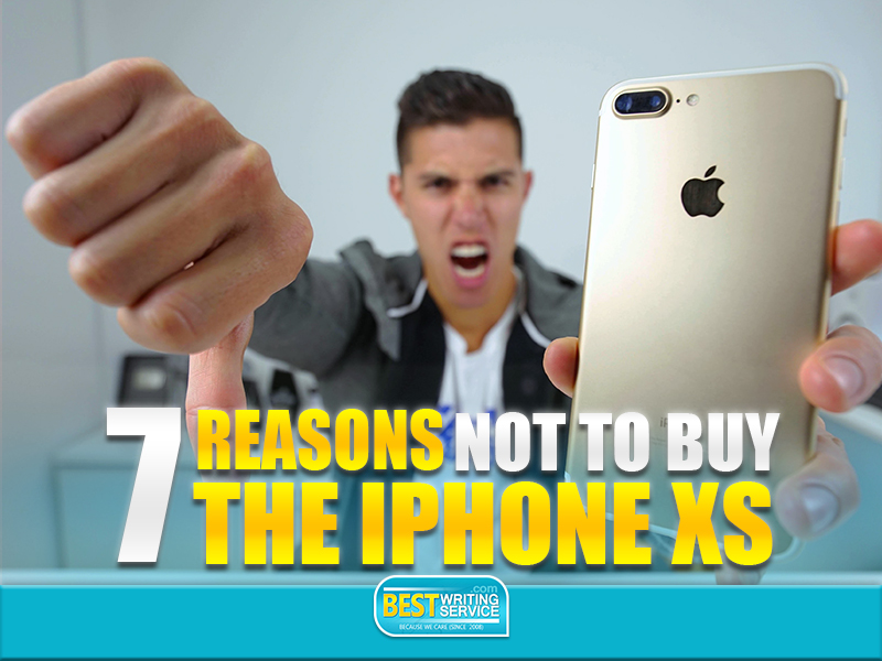 7 Reasons Not to Buy the iPhone XS